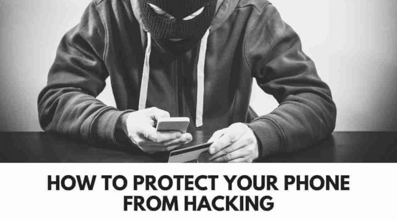 How To Protect Your Phone From Hacking